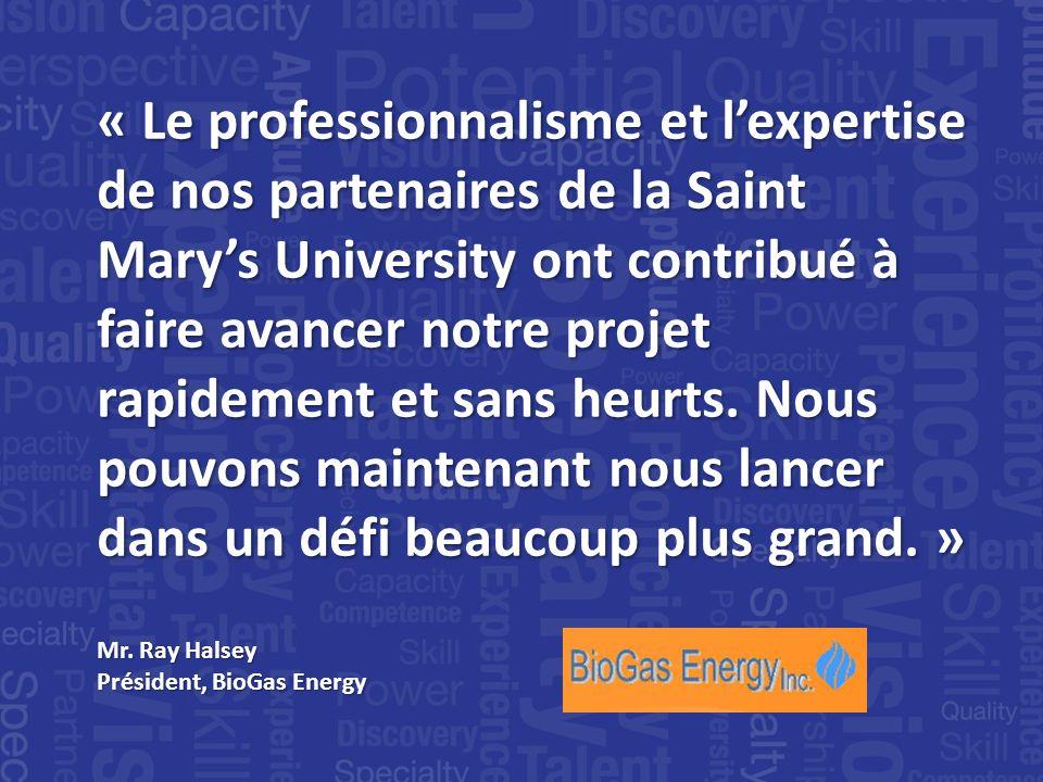« Le professionnalisme et lexpertise de nos partenaires de la Saint Marys University ont contribué à faire avancer notre projet rapidement et sans heurts.
