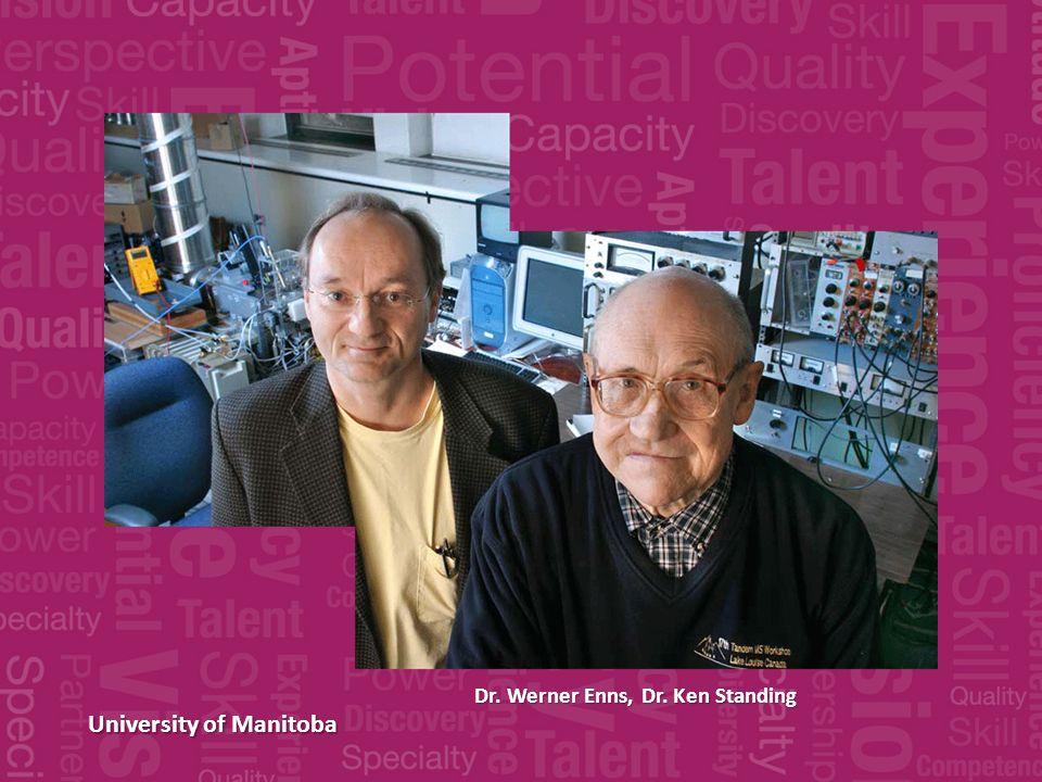 University of Manitoba Dr. Werner Enns, Dr. Ken Standing