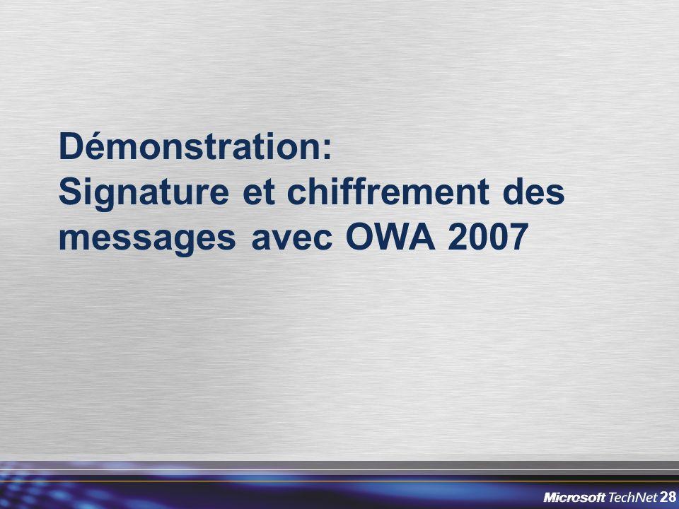 28 Démonstration: Signature et chiffrement des messages avec OWA 2007