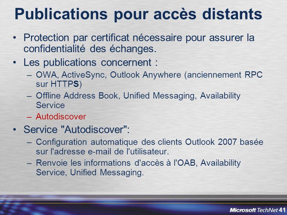 41 Publications pour accès distants Protection par certificat nécessaire pour assurer la confidentialité des échanges.