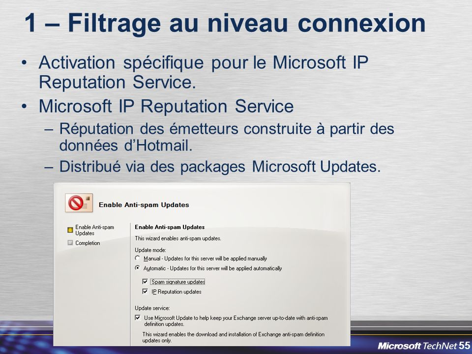 55 1 – Filtrage au niveau connexion Activation spécifique pour le Microsoft IP Reputation Service.