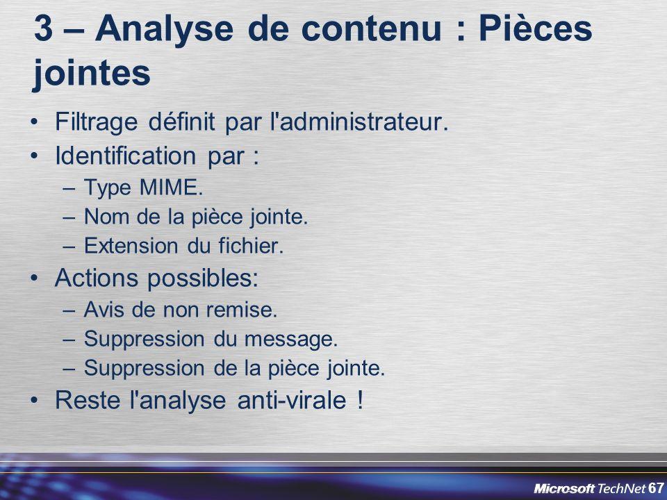 67 3 – Analyse de contenu : Pièces jointes Filtrage définit par l administrateur.