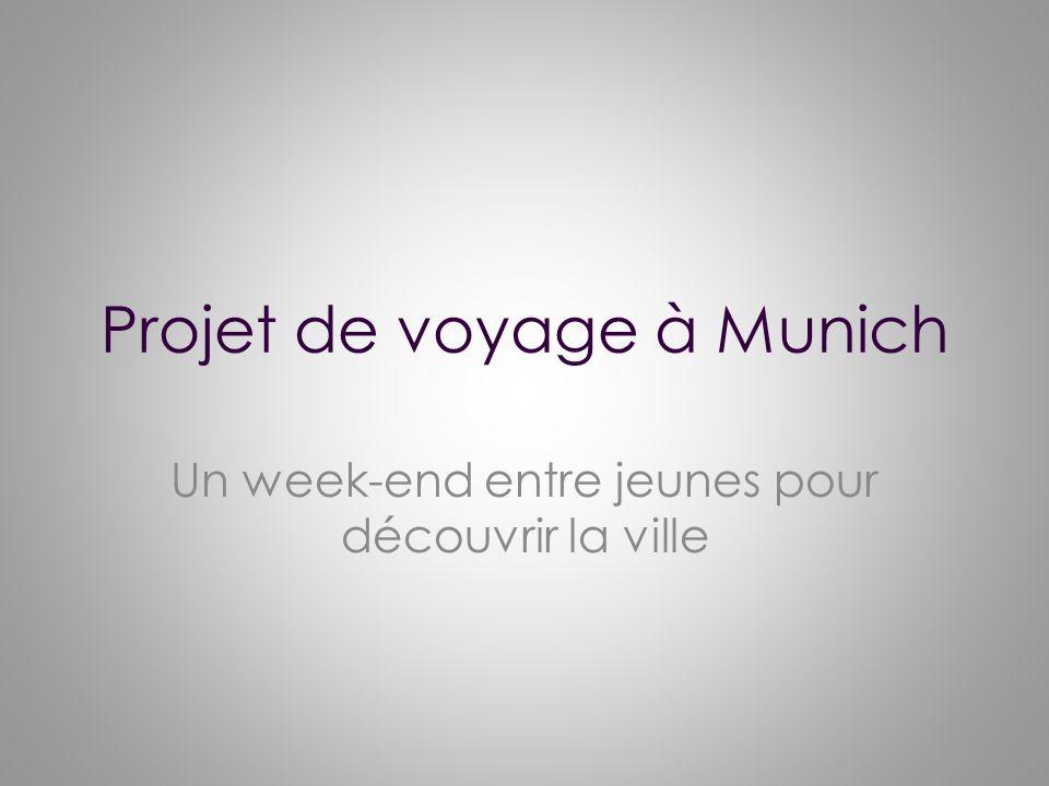 Projet de voyage à Munich Un week-end entre jeunes pour découvrir la ville