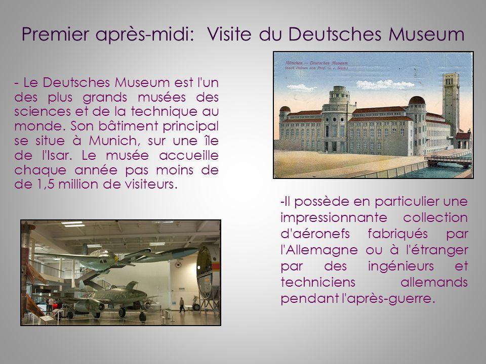 - Le Deutsches Museum est l'un des plus grands musées des sciences et de la technique au monde. Son bâtiment principal se situe à Munich, sur une île