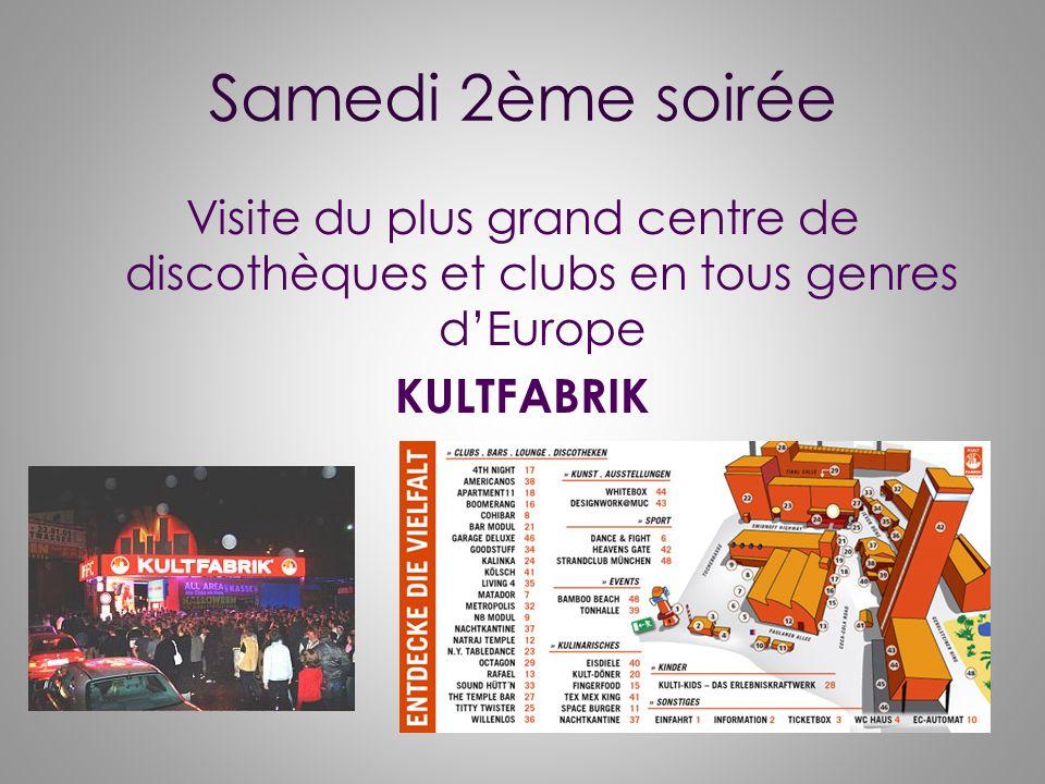 Samedi 2ème soirée Visite du plus grand centre de discothèques et clubs en tous genres dEurope KULTFABRIK