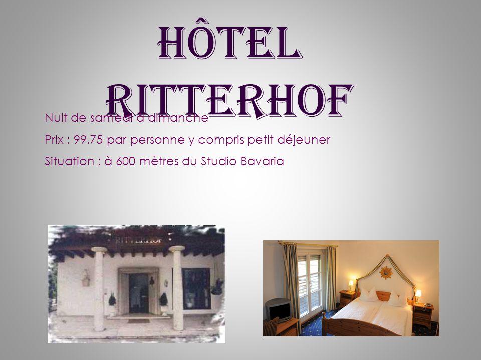 Hôtel Ritterhof Nuit de samedi à dimanche Prix : 99.75 par personne y compris petit déjeuner Situation : à 600 mètres du Studio Bavaria