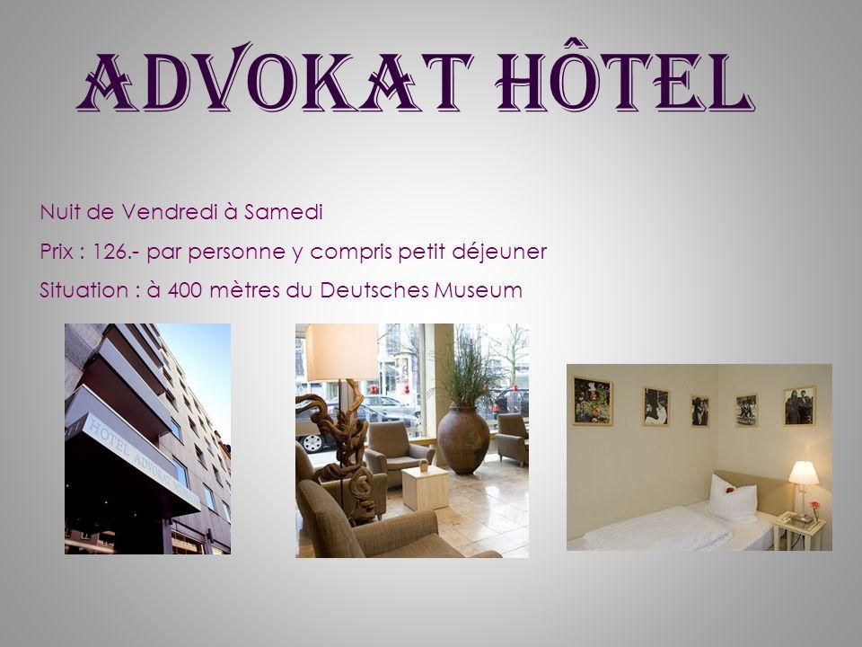 Advokat Hôtel Nuit de Vendredi à Samedi Prix : 126.- par personne y compris petit déjeuner Situation : à 400 mètres du Deutsches Museum