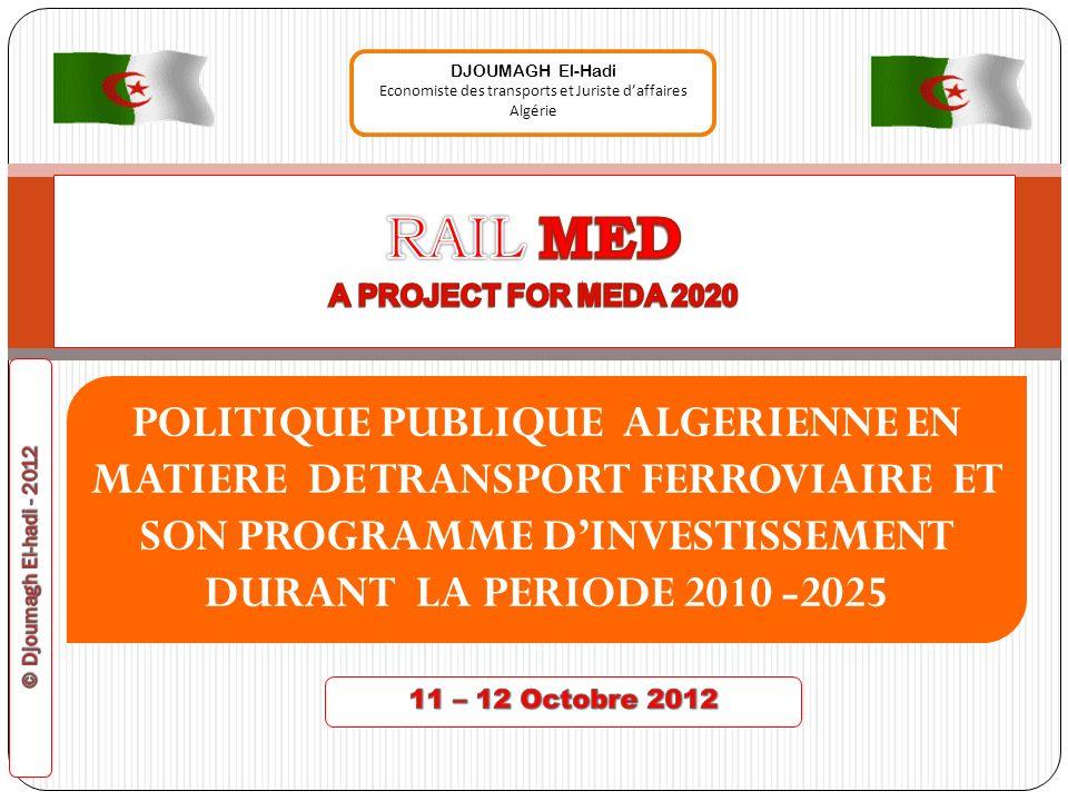 POLITIQUE PUBLIQUE ALGERIENNE EN MATIERE DE TRANSPORT FERROVIAIRE ET SON PROGRAMME DINVESTISSEMENT DURANT LA PERIODE 2010 -2025 DJOUMAGH El-Hadi Econo