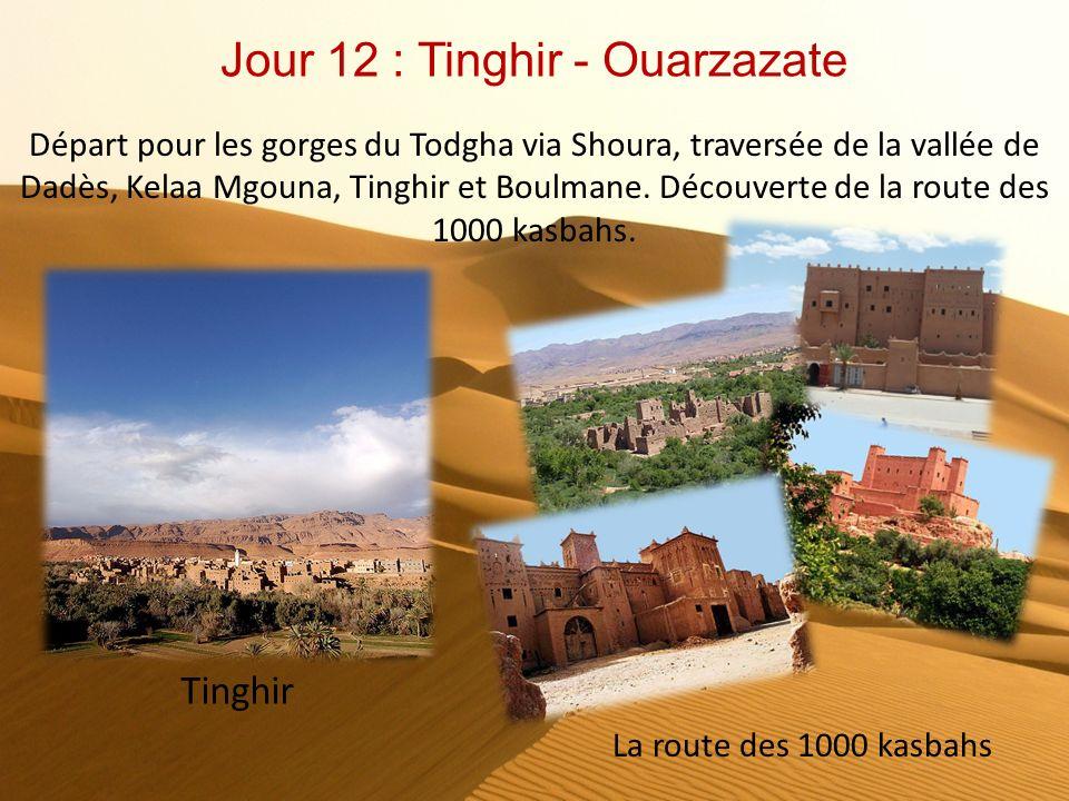 Jour 11 : Zagora - Ouarzazate Ouarzazate par la vallée du Draa et traversée du village dAgdz. Puis, découverte du village dAït Ben Haddou et de la kas