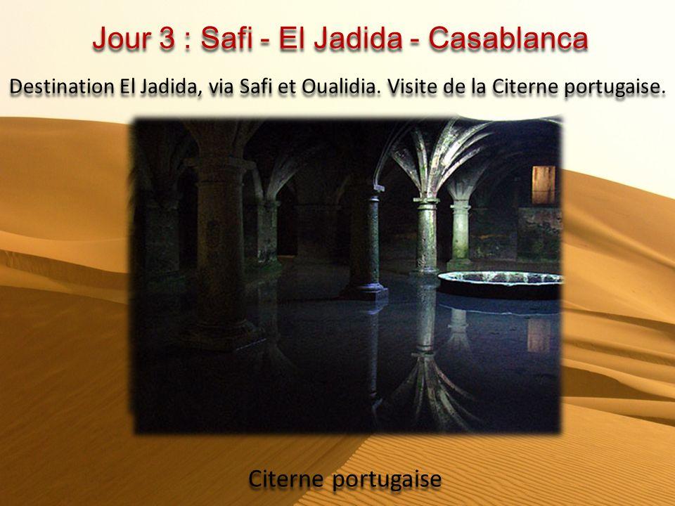 Jour 3 : Safi - El Jadida - Casablanca Destination El Jadida, via Safi et Oualidia.