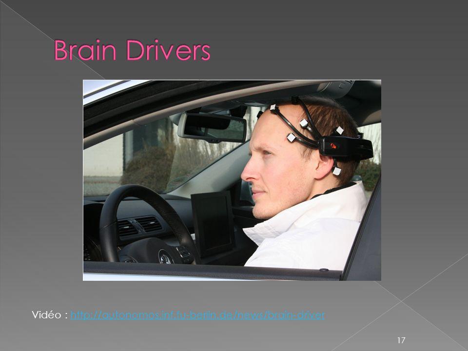 Vidéo : http://autonomos.inf.fu-berlin.de/news/brain-driverhttp://autonomos.inf.fu-berlin.de/news/brain-driver 17