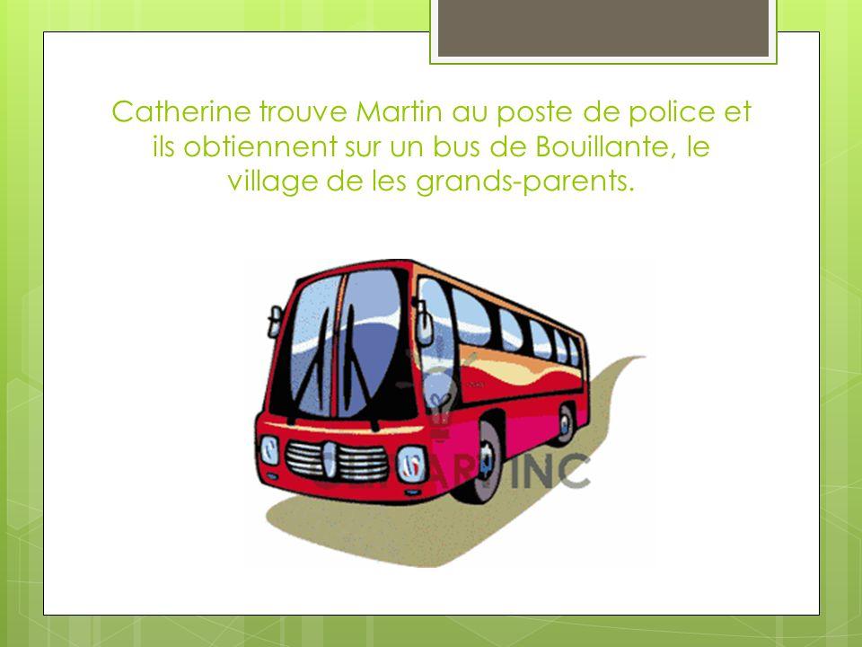 Catherine trouve Martin au poste de police et ils obtiennent sur un bus de Bouillante, le village de les grands-parents.