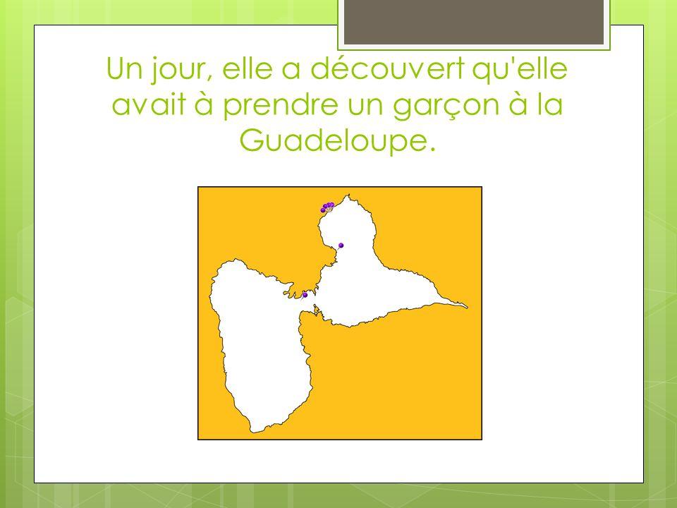 Un jour, elle a découvert qu elle avait à prendre un garçon à la Guadeloupe.