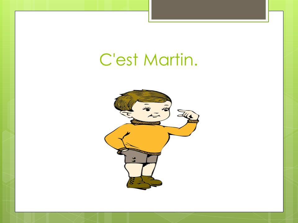 C est Martin.