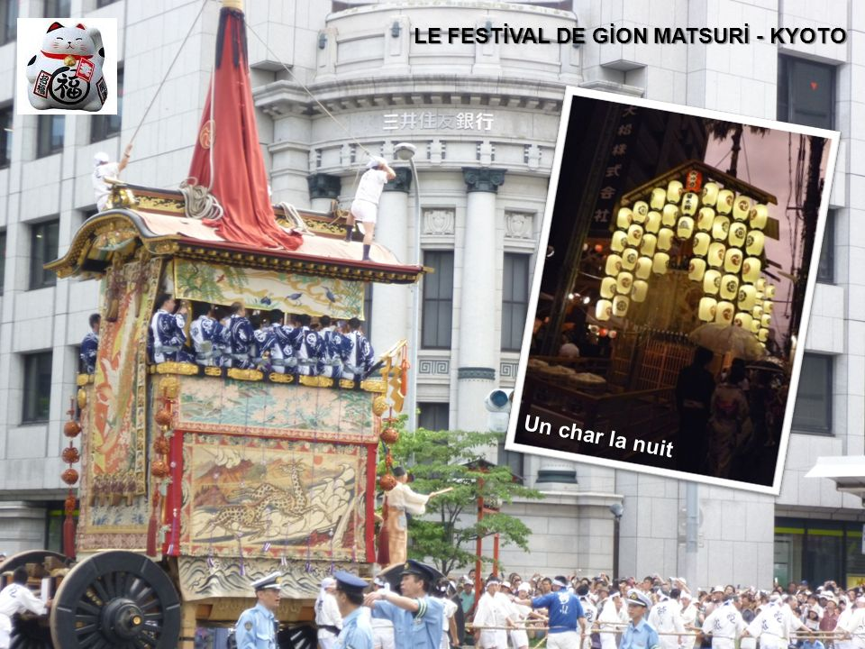 LE FESTİVAL DE GİON MATSURİ - KYOTO Un char la nuit