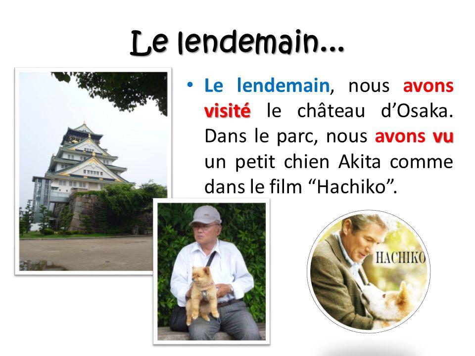 Le lendemain... visité vu Le lendemain, nous avons visité le château dOsaka.