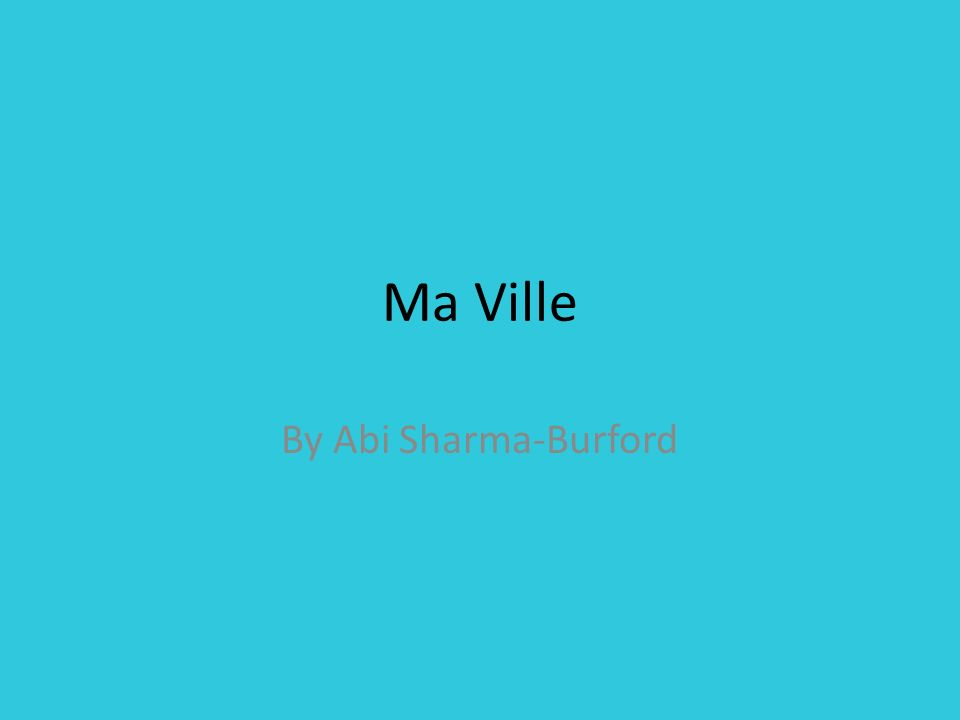 Ma Ville By Abi Sharma-Burford