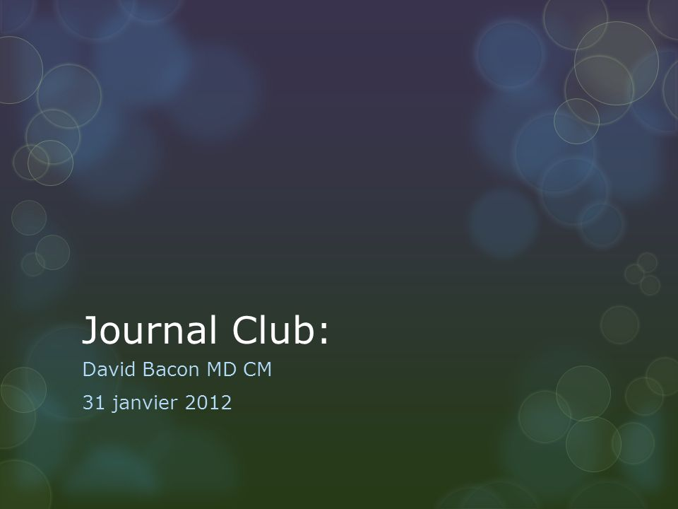 Journal Club: David Bacon MD CM 31 janvier 2012