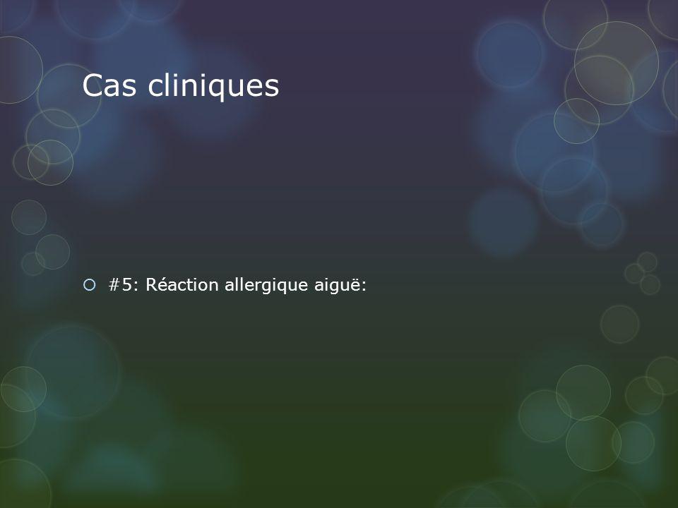 Cas cliniques #5: Réaction allergique aiguë: