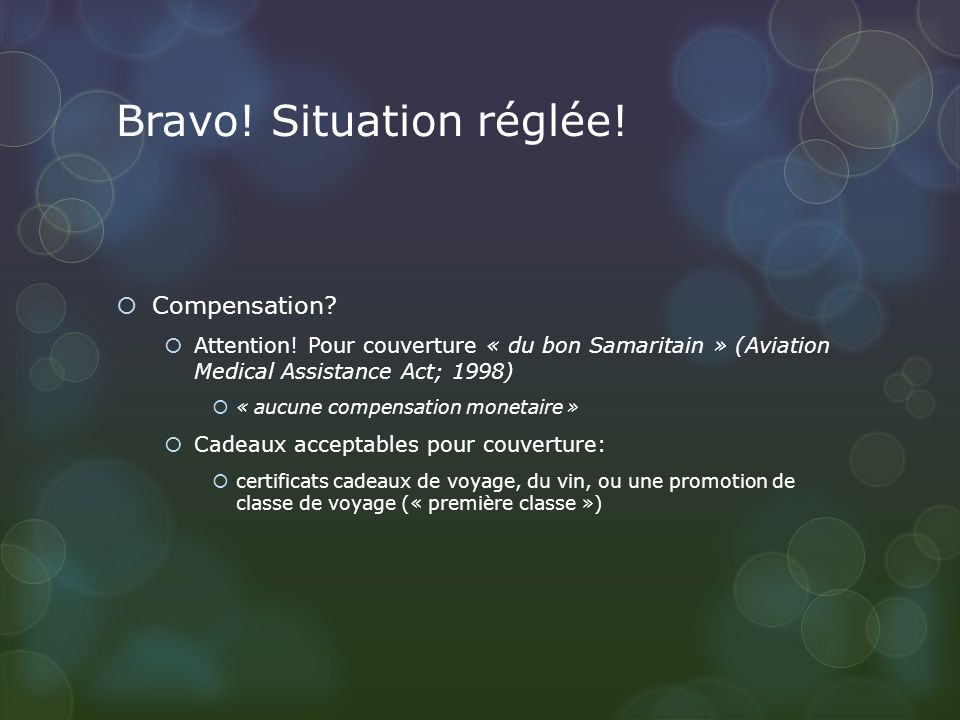 Bravo. Situation réglée. Compensation. Attention.