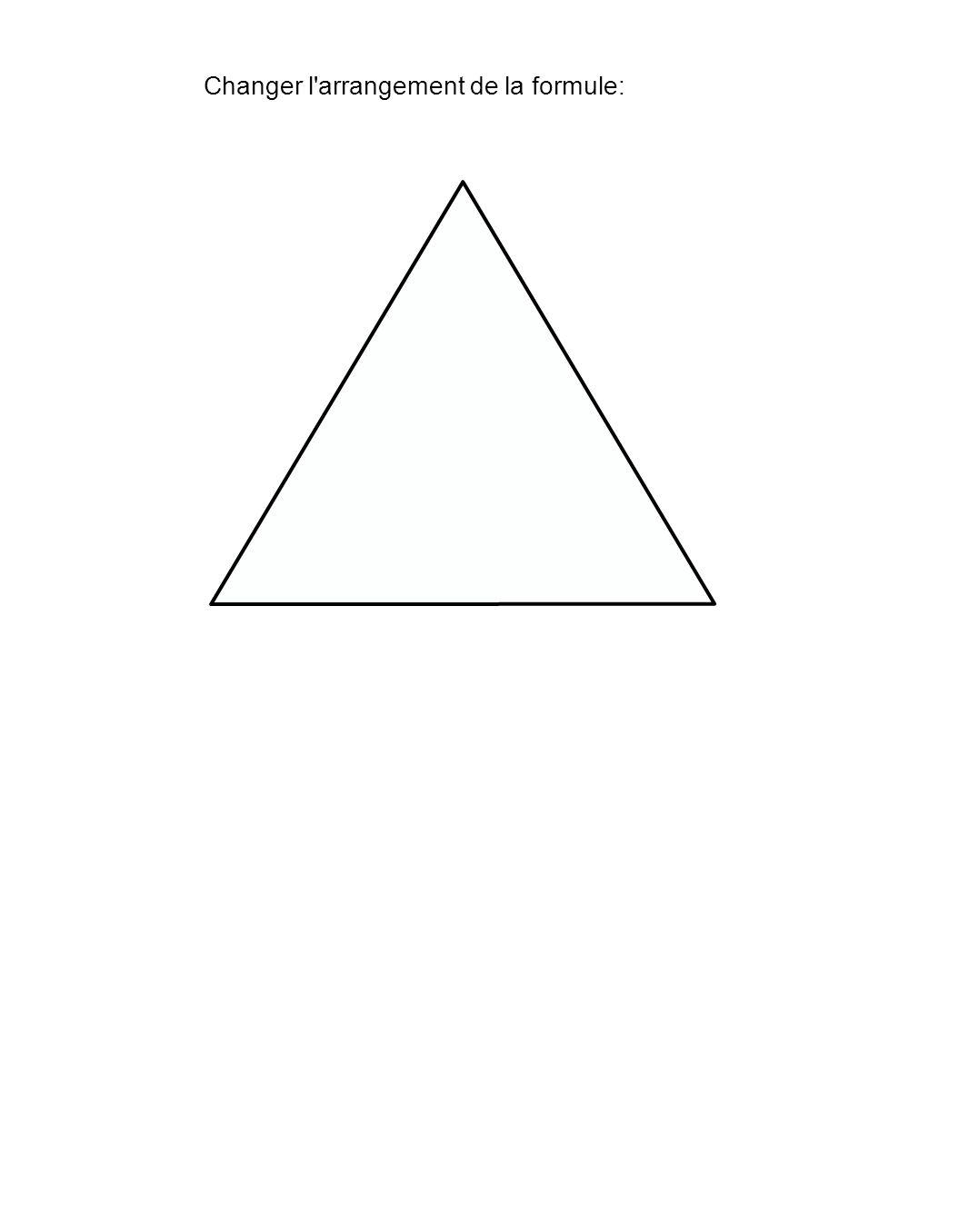 Changer l'arrangement de la formule: