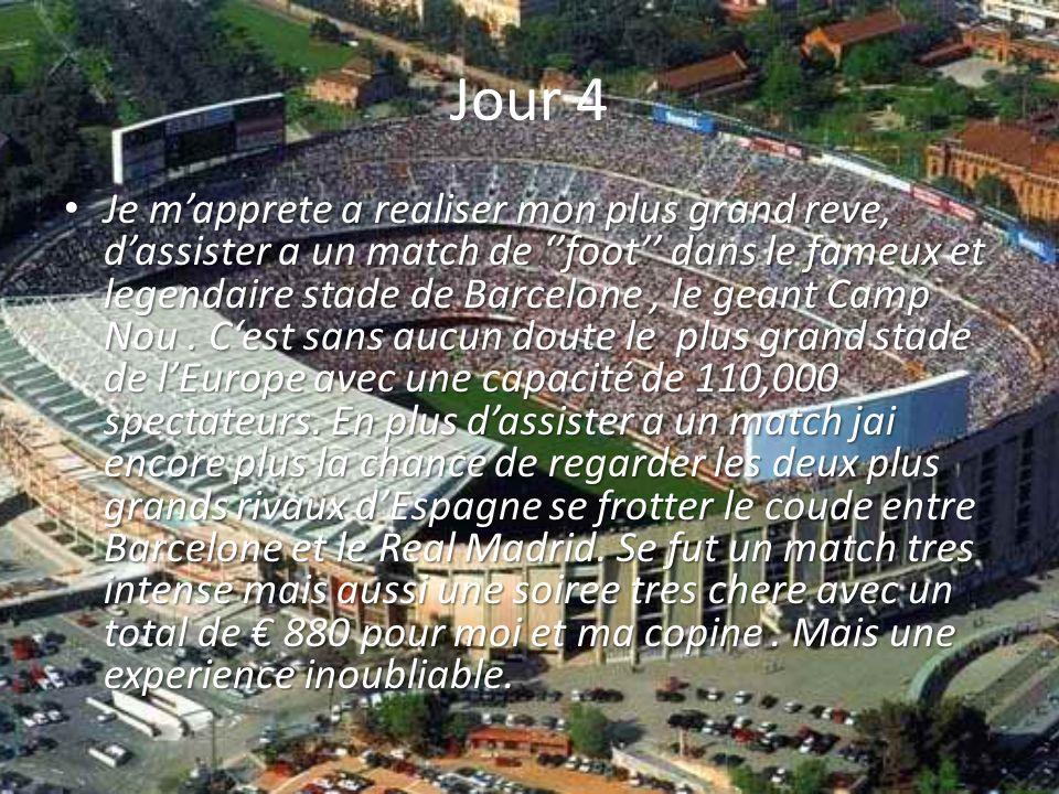 Jour 4 Je mapprete a realiser mon plus grand reve, dassister a un match de foot dans le fameux et legendaire stade de Barcelone, le geant Camp Nou. Ce