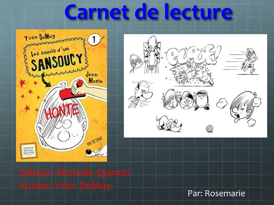 Carnet de lecture Editeur: Michelle Quintin Auteur: Yvan DeMuy Par: Rosemarie