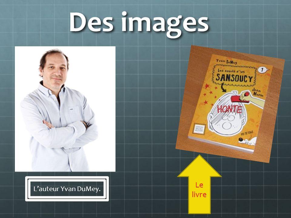Des images Lauteur Yvan DuMey. Le livre