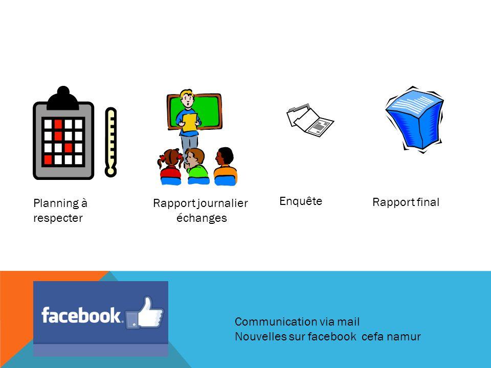 Rapport journalier échanges Rapport final Planning à respecter Enquête Communication via mail Nouvelles sur facebook cefa namur