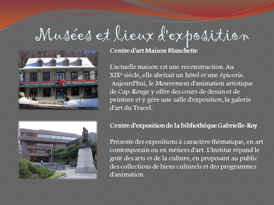 Musées et lieux d exposition Centre d art Maison Blanchette L actuelle maison est une reconstruction.