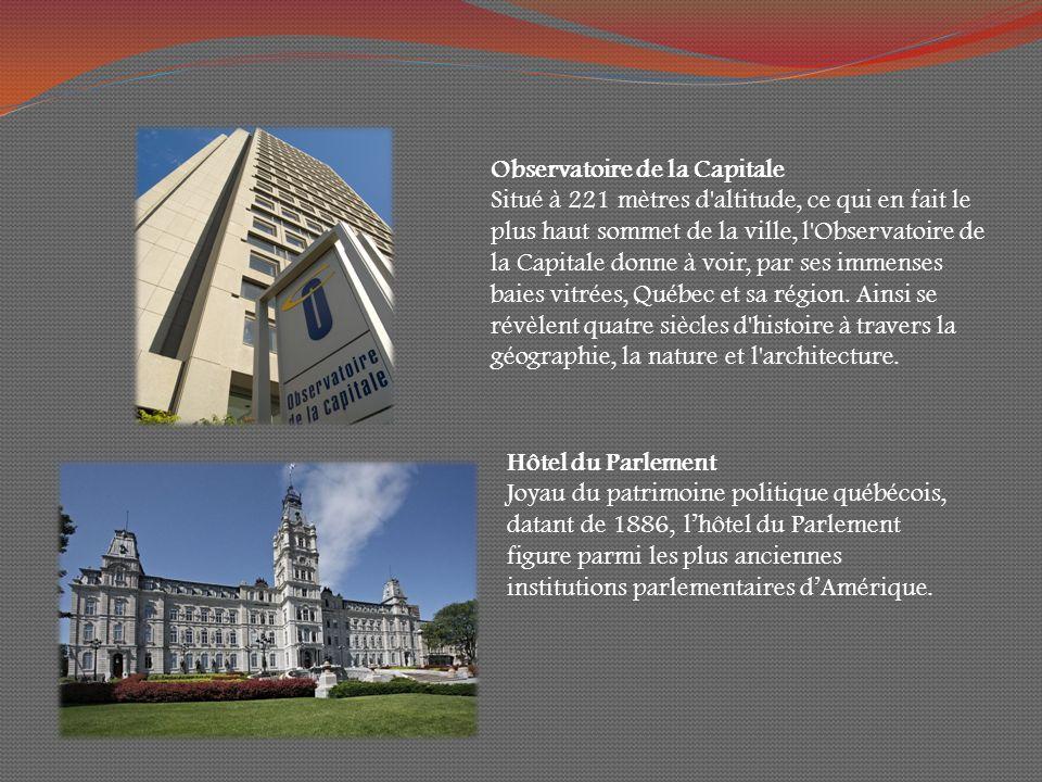 Observatoire de la Capitale Situé à 221 mètres d altitude, ce qui en fait le plus haut sommet de la ville, l Observatoire de la Capitale donne à voir, par ses immenses baies vitrées, Québec et sa région.