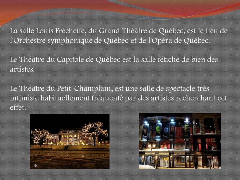 La salle Louis Fréchette, du Grand Théâtre de Québec, est le lieu de l Orchestre symphonique de Québec et de l Opéra de Québec.