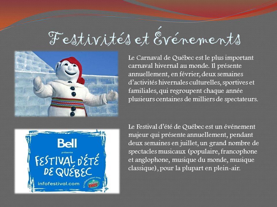 Festivités et Événements Le Carnaval de Québec est le plus important carnaval hivernal au monde.