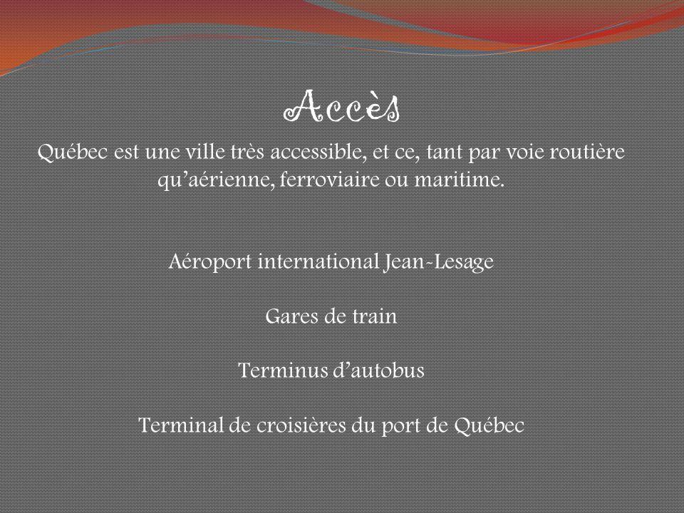 Accès Québec est une ville très accessible, et ce, tant par voie routière quaérienne, ferroviaire ou maritime.