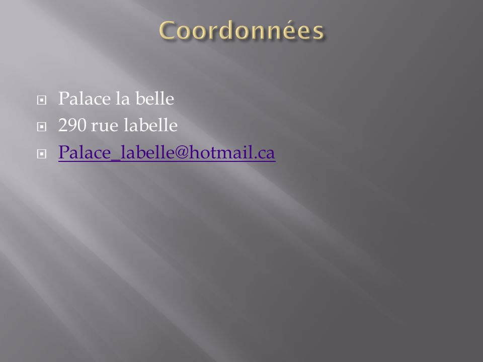 Palace la belle 290 rue labelle Palace_labelle@hotmail.ca