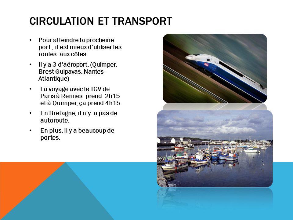 CIRCULATION ET TRANSPORT Pour atteindre la procheine port, il est mieux dutiliser les routes aux côtes. Il y a 3 d'aéroport. (Quimper, Brest-Guipavas,