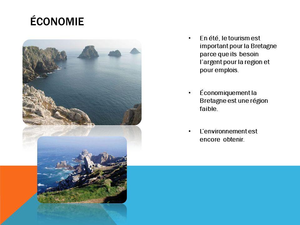 ÉCONOMIE En été, le tourism est important pour la Bretagne parce que ils besoin largent pour la region et pour emplois. Économiquement la Bretagne est