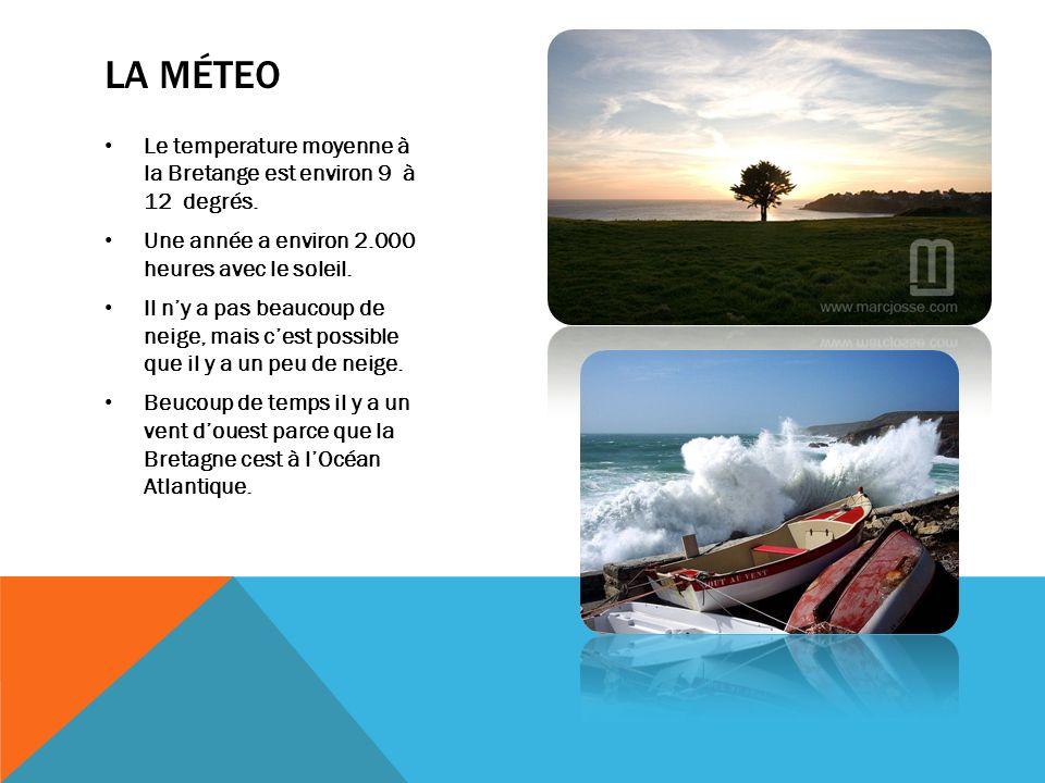 LA MÉTEO Le temperature moyenne à la Bretange est environ 9 à 12 degrés. Une année a environ 2.000 heures avec le soleil. Il ny a pas beaucoup de neig
