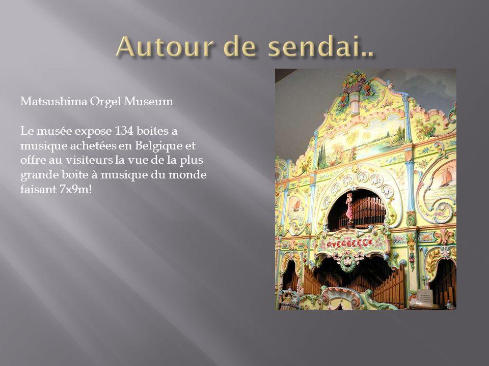 Matsushima Orgel Museum Le musée expose 134 boites a musique achetées en Belgique et offre au visiteurs la vue de la plus grande boite à musique du mo