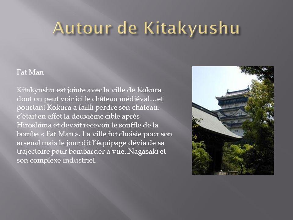 Fat Man Kitakyushu est jointe avec la ville de Kokura dont on peut voir ici le château médiéval…et pourtant Kokura a failli perdre son château, cétait