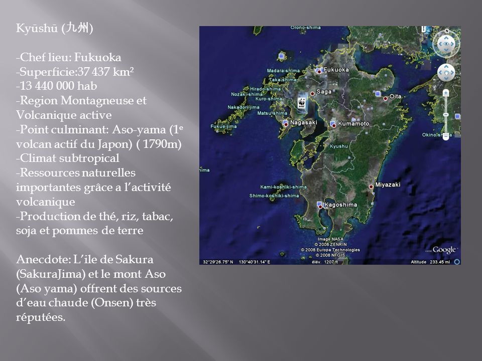 Kyūshū ( ) -Chef lieu: Fukuoka -Superficie:37 437 km² -13 440 000 hab -Region Montagneuse et Volcanique active -Point culminant: Aso-yama (1 e volcan
