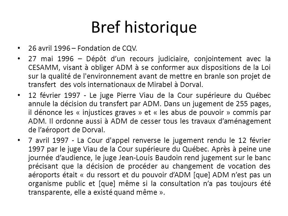 Bref historique 26 avril 1996 – Fondation de CQV. 27 mai 1996 – Dépôt dun recours judiciaire, conjointement avec la CESAMM, visant à obliger ADM à se