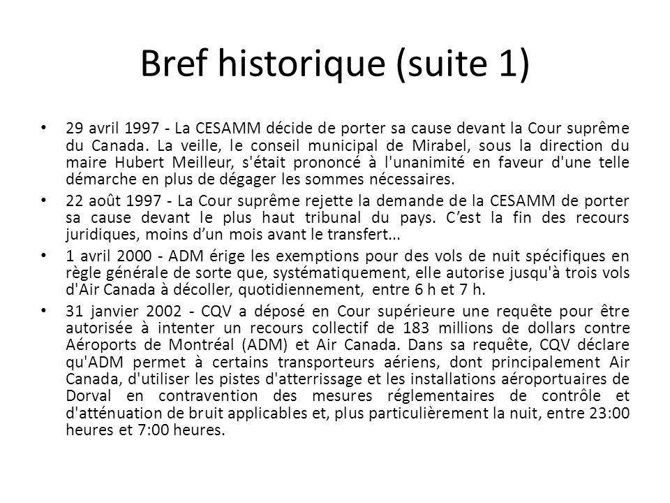 Bref historique (suite 1) 29 avril 1997 - La CESAMM décide de porter sa cause devant la Cour suprême du Canada. La veille, le conseil municipal de Mir