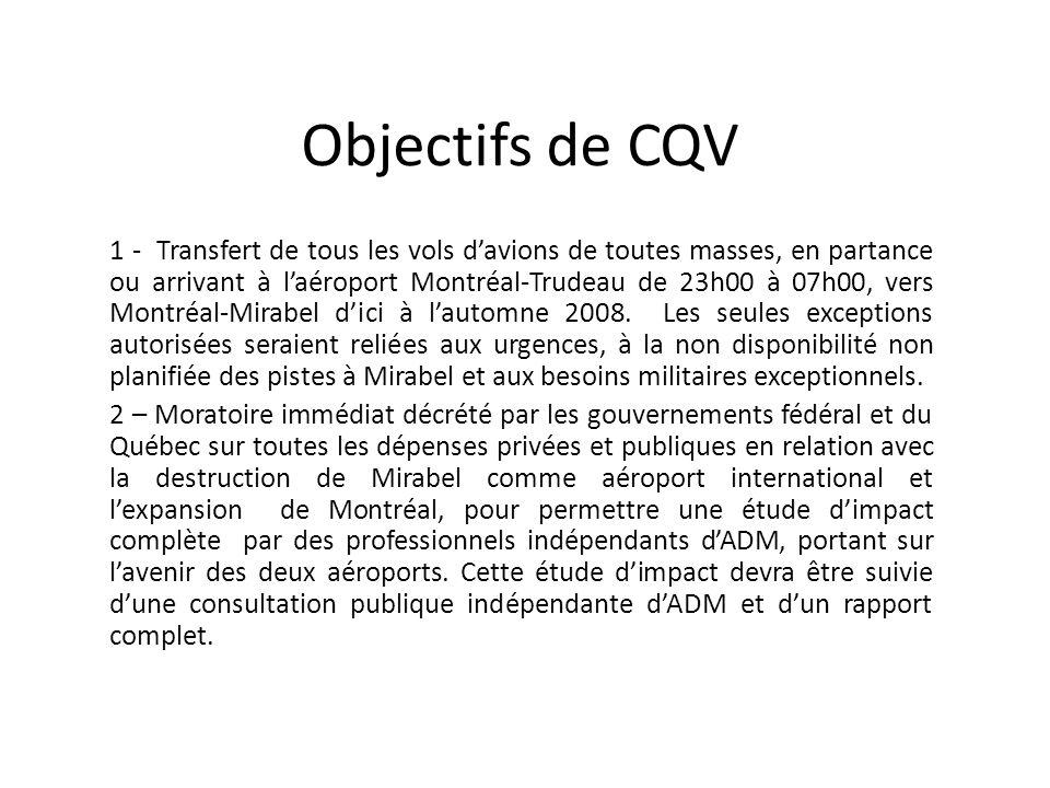 Objectifs de CQV 1 - Transfert de tous les vols davions de toutes masses, en partance ou arrivant à laéroport Montréal-Trudeau de 23h00 à 07h00, vers Montréal-Mirabel dici à lautomne 2008.