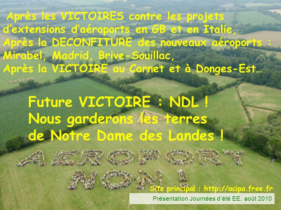 Future VICTOIRE : NDL ! Nous garderons les terres de Notre Dame des Landes ! Après les VICTOIRES contre les projets dextensions daéroports en GB et en