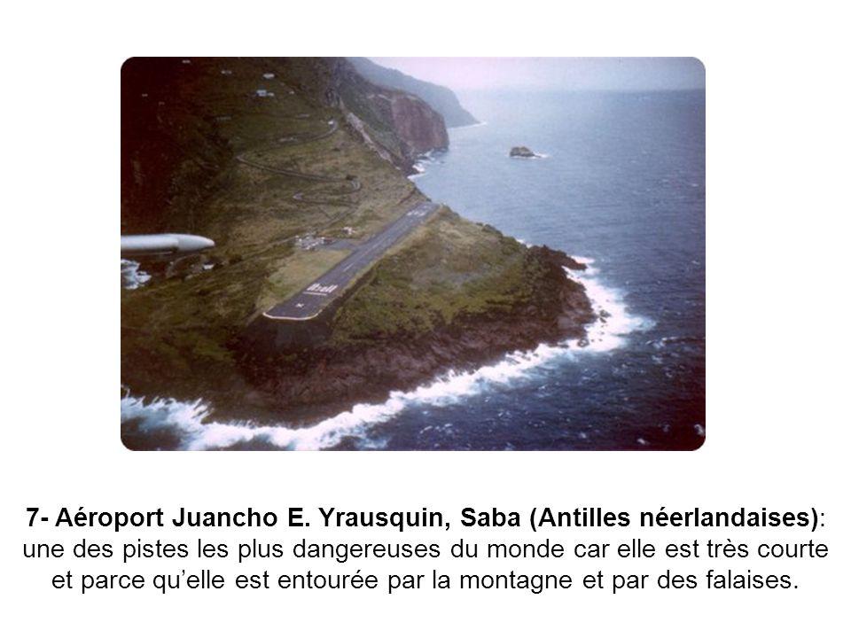 7- Aéroport Juancho E. Yrausquin, Saba (Antilles néerlandaises): une des pistes les plus dangereuses du monde car elle est très courte et parce quelle