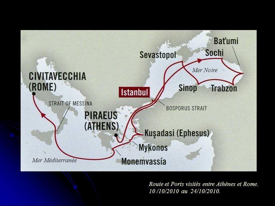 Mer Noire Mer Méditerranée Route et Ports visités entre Athènes et Rome. 10 /10/2010 au 24/10/2010.