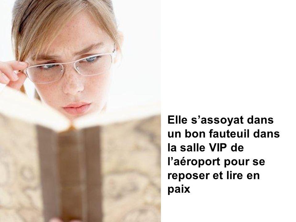 Puisquelle aurait à attendre plusieurs heures, elle décida de sacheter un bon livre.