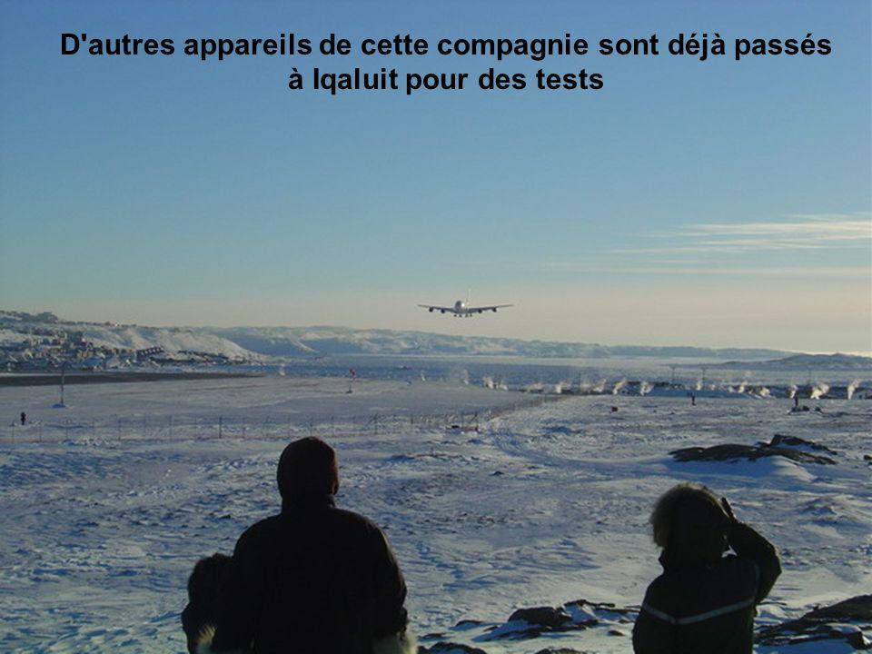 D autres appareils de cette compagnie sont déjà passés à Iqaluit pour des tests