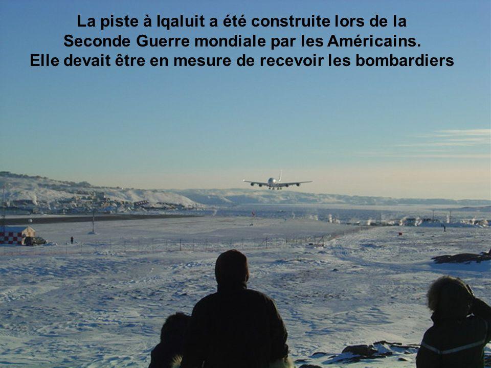 La piste à Iqaluit a été construite lors de la Seconde Guerre mondiale par les Américains.